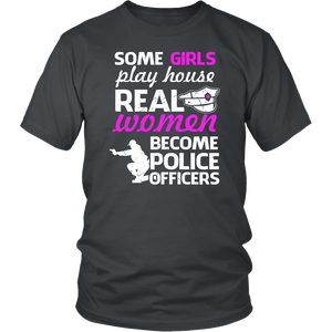 Some Girls Play House Real Women Become Police Officers
