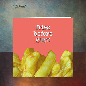 Fries Before Guys - Greeting Card - FBG01
