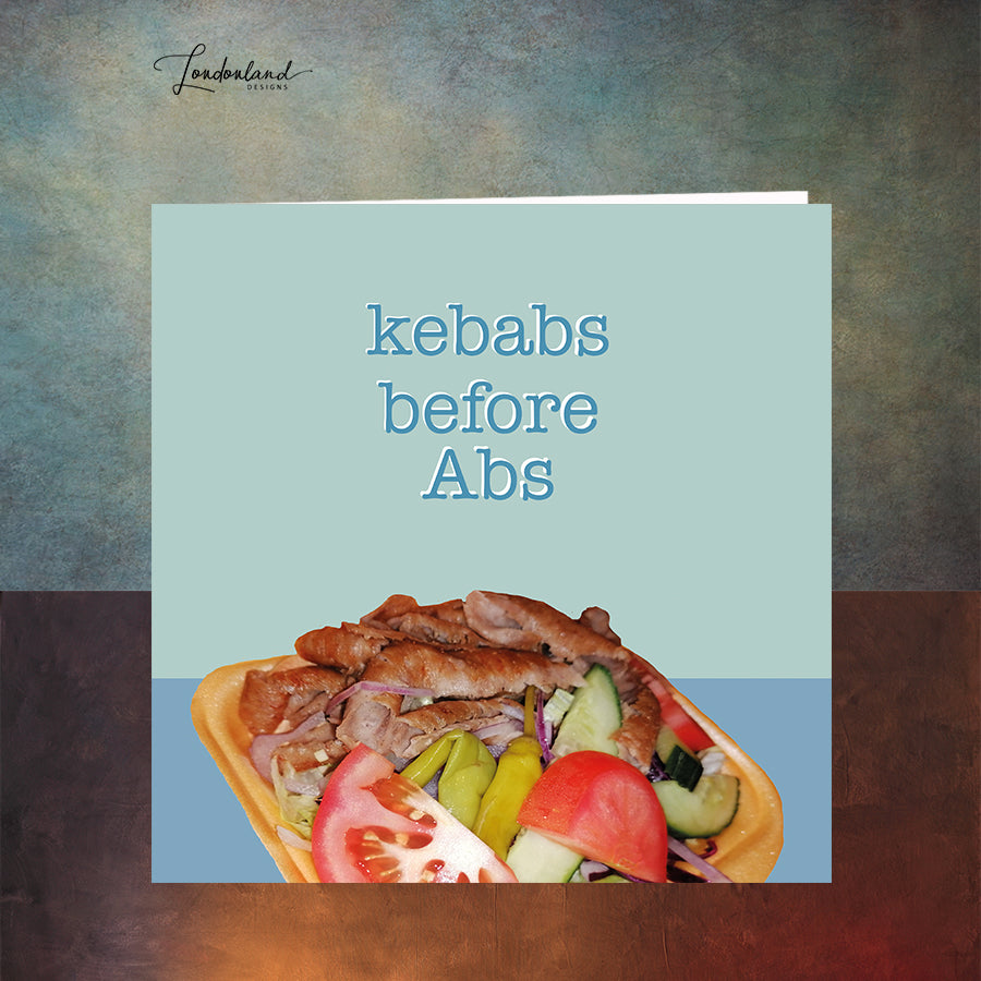 Kebabs Before Abs Greeting Card