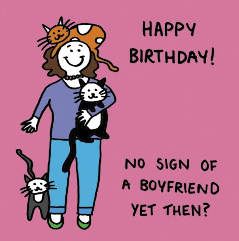 Happy Birthday Greetings Card - No Sign of Boyfriend