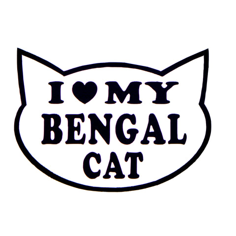 """I Love my Bengal Cat"" Sticker / Decal"