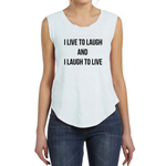 Ladies Cap-Sleeve Crew - I live to laugh, and I laugh to live