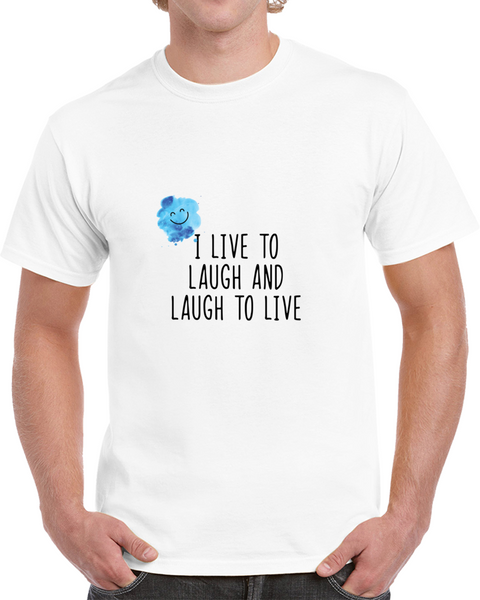 From The Laugh Collection: I Live To Laugh And Laugh To Live - Back Letters T Shirt