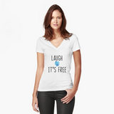 "From our LAUGH collection: ""Laugh it's free"". Go ahead try it"