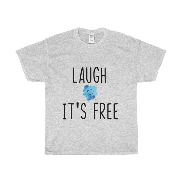 From the LAUGH collection: Laugh its free. Heavy Cotton T-Shirt