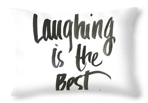 Laughing Is The Best Throw Pillow