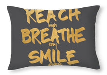 Reach, Breathe, Smile Throw Pillow