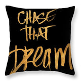 Chase That Dream Throw Pillow