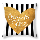 Choose To Shine Throw Pillow