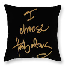Choose Fabulous On Black Throw Pillow