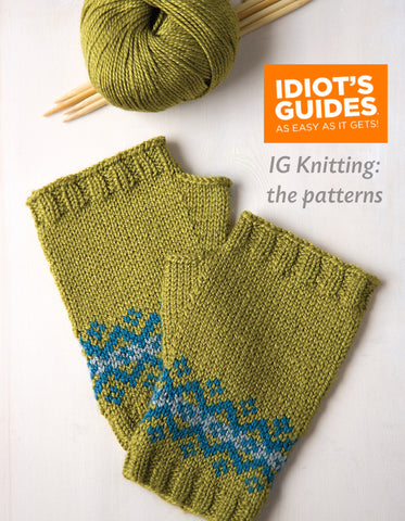 Idiot's Guide Knitting: The Patterns Part II
