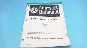 1979 Chrysler Outboard 75 H.P. 754 HOB 754 BOB Parts Catalog - Used