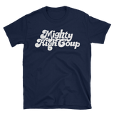 Mighty High Coup Unisex Tee