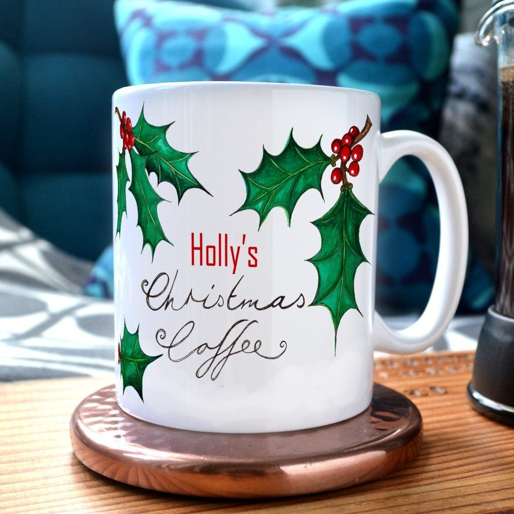 Personalised Christmas Coffee Tea Hot Chocolate Holly Mug Uk Next Day Delivery Always Personal