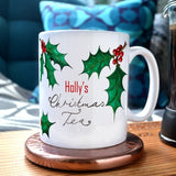 "a personalised Christmas mug with the words ""Holly's Christmas Tea"""