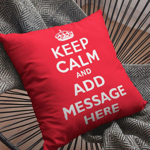 "A personalised ""Keep Calm and Carry On"" cushion with a customisable message"