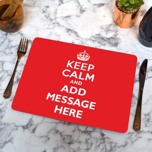 "A personalised ""Keep Calm and Carry On"" placemat with a customisable message"