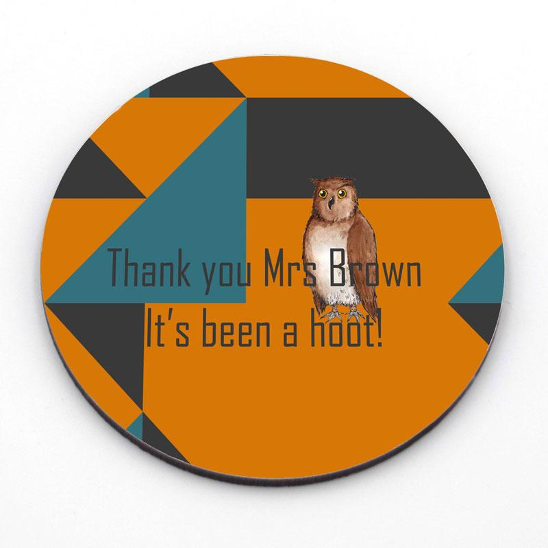"Personalised Owl ""Its Been a Hoot"" Circle Coaster"