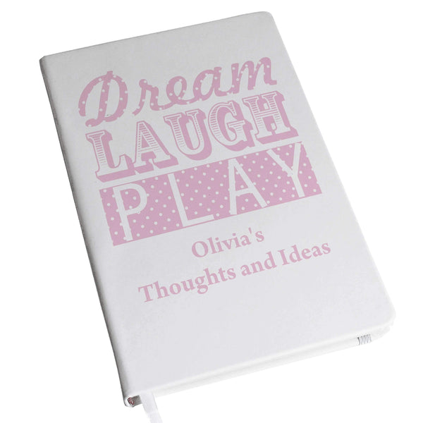 Personalised Dream Laugh Play Pink Hardback A5 Notebook