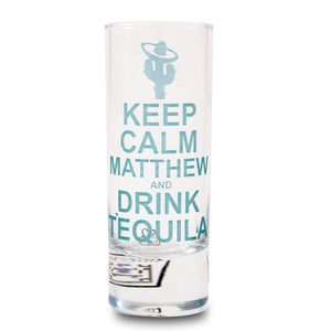 Personalised Keep Calm & Drink Tequila Shot