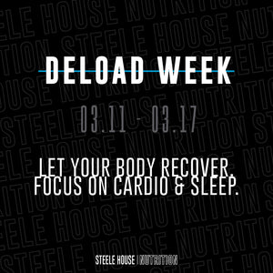 DELOAD WEEK | 03.11 - 03.18