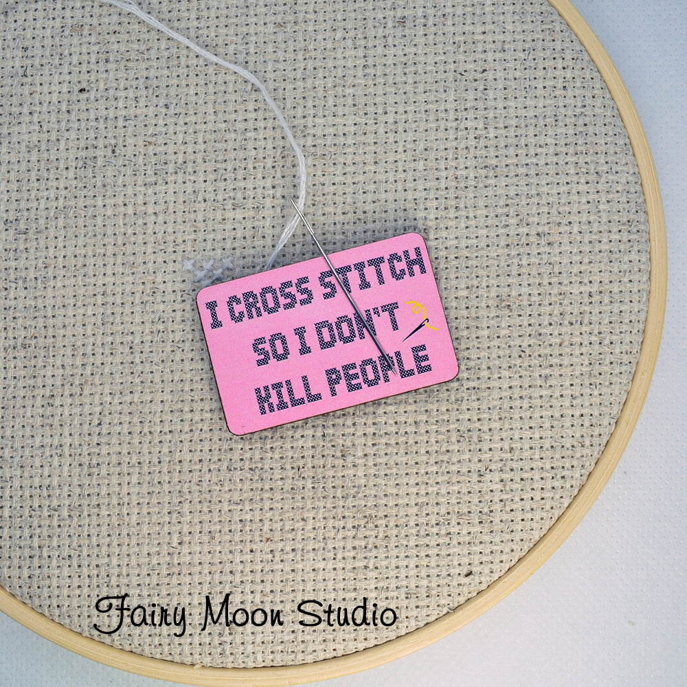 Cross Stitch So I Don't Kill Needle Minder