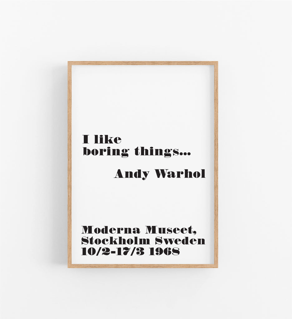 I LIKE BORING THINGS - ANDY WARHOL