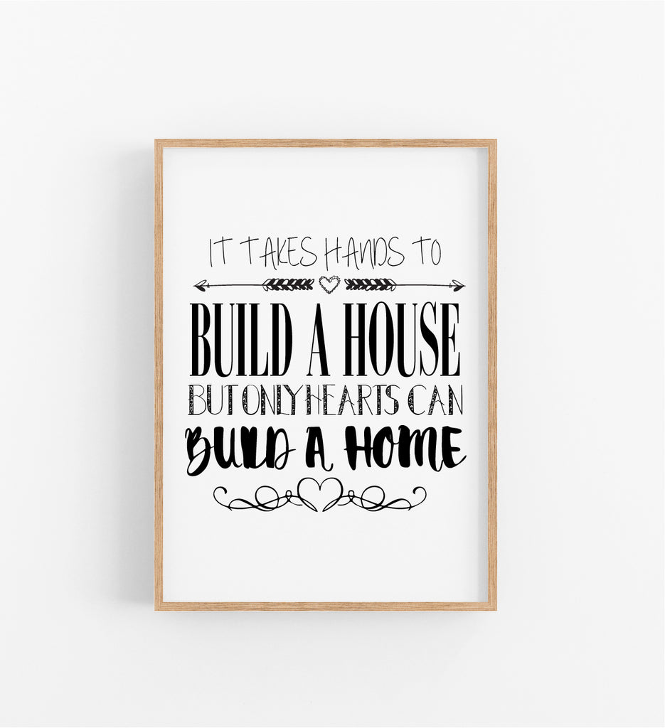 IT TAKES HANDS TO BUILD A HOUSE...