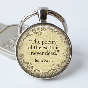 "JOHN KEATS keychain quote ""The Poetry of the earth..."""