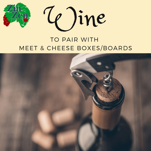 Wine to Pair with Meat & Cheese Box/Board