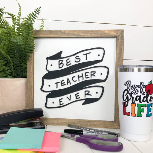 Best Teacher Ever | 11x11 inch 3D Wood Framed Sign
