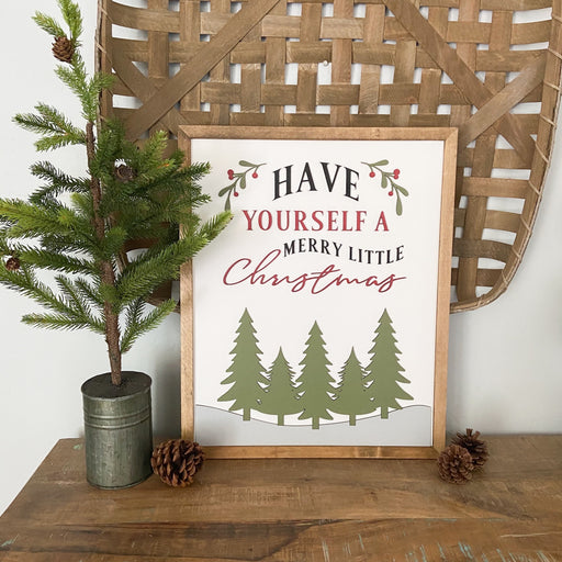 Have Yourself a Merry Little Christmas | 17x21 inch Wood Framed Sign