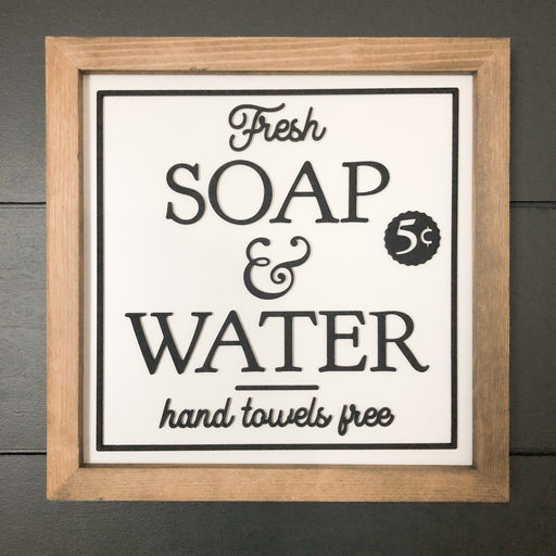 Fresh Soap & Water 3D Wood Sign