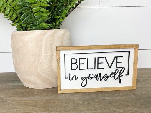 Believe in Yourself | Graduation Sign | 4x7 inch Sign