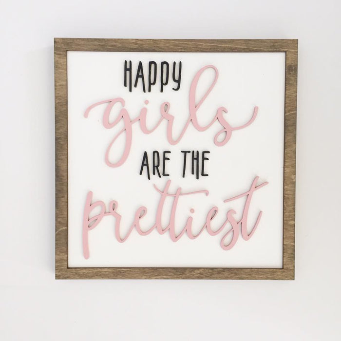 Happy Girls are the Prettiest 16x16""