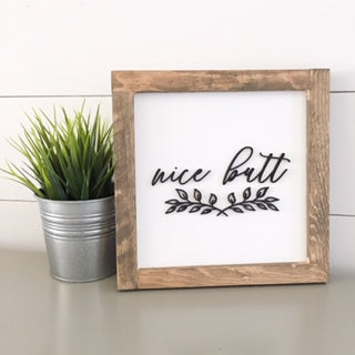 READY TO SHIP | Nice Butt | 8x8 inch Wood Sign