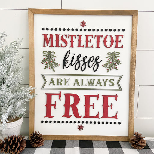Mistletoe kisses are always free 17x21