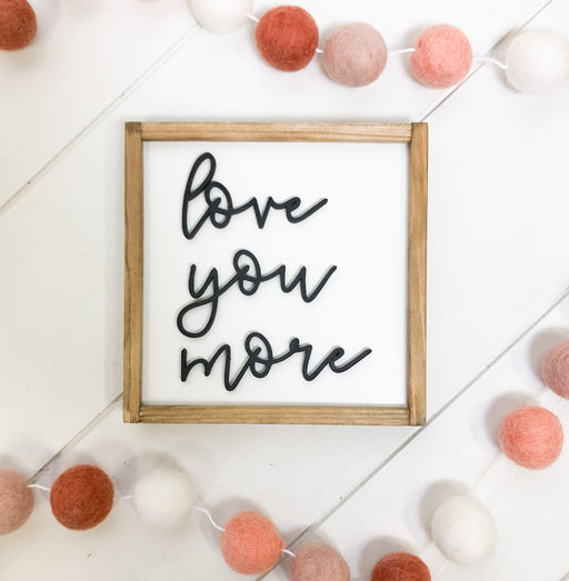 Love You More Tiered Tray Sign