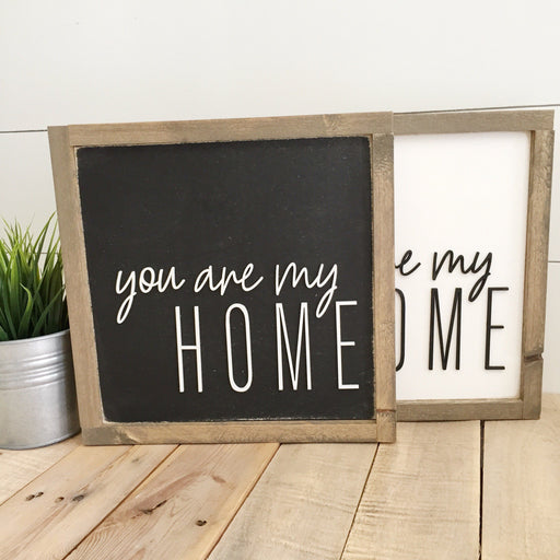 You are my home- 3D wood sign