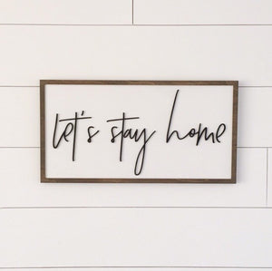 Lets Stay Home 10x19 - 3D wood sign- famiy sign- livingroom wall art- front entry way decor- home decor wall art