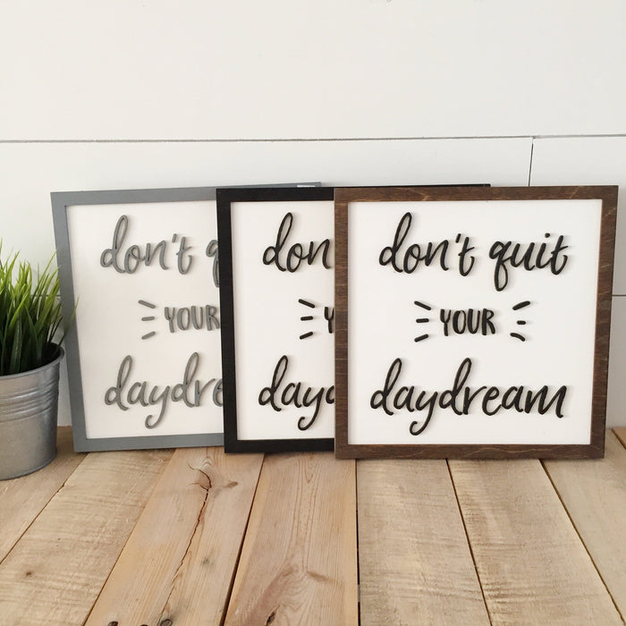 Don't quit your daydream 10x10 - 3D wood sign