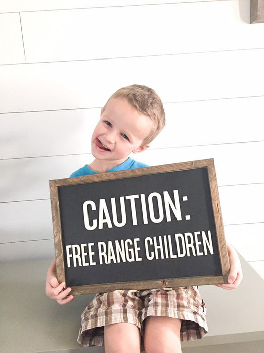 Caution Free Range Children