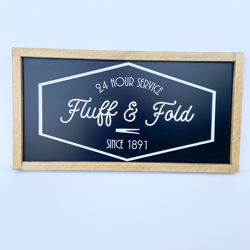 Fluff & Fold | 11x21 inch Wood Framed Sign | 3D Wood Framed Laundry Sign