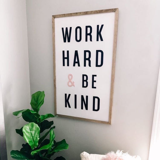 Work hard & be kind 24x35
