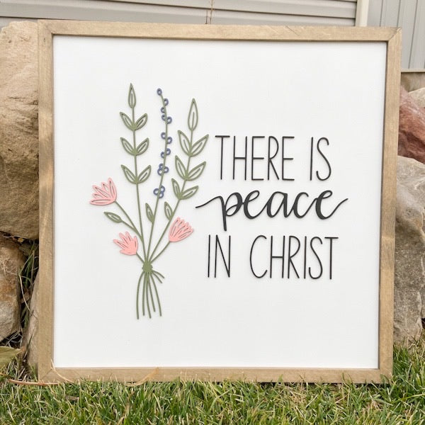 There is peace in Christ 16x16""