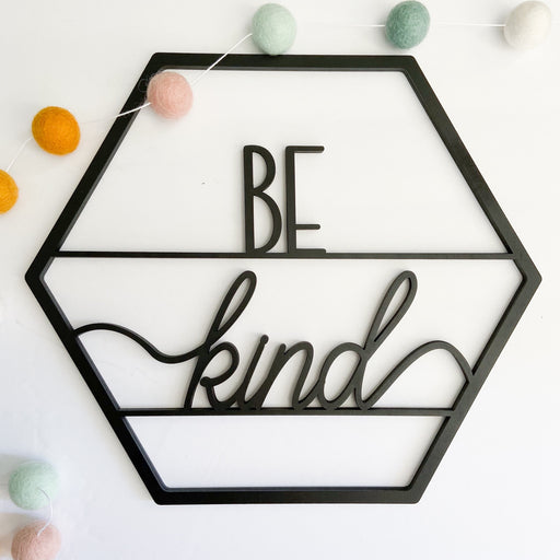 Be Kind  | 12 inch wood hexagon