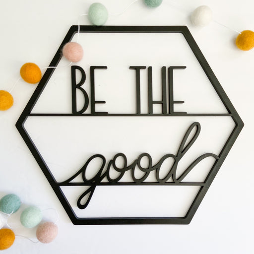 "Be the good- Signs of Hope 12"" hexagons"