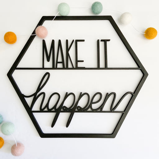 "Make it happen- Signs of Hope 12"" hexagon"