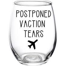 Load image into Gallery viewer, Postponed Vacation Tears