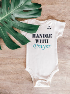 Onesie - Handle with Prayer
